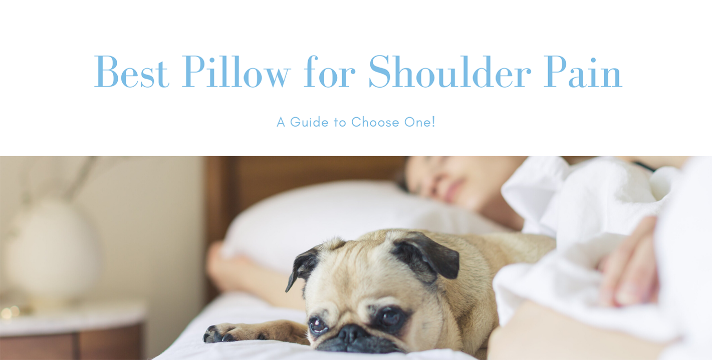 A Guide to Choose the Best Pillow for Shoulder Pain
