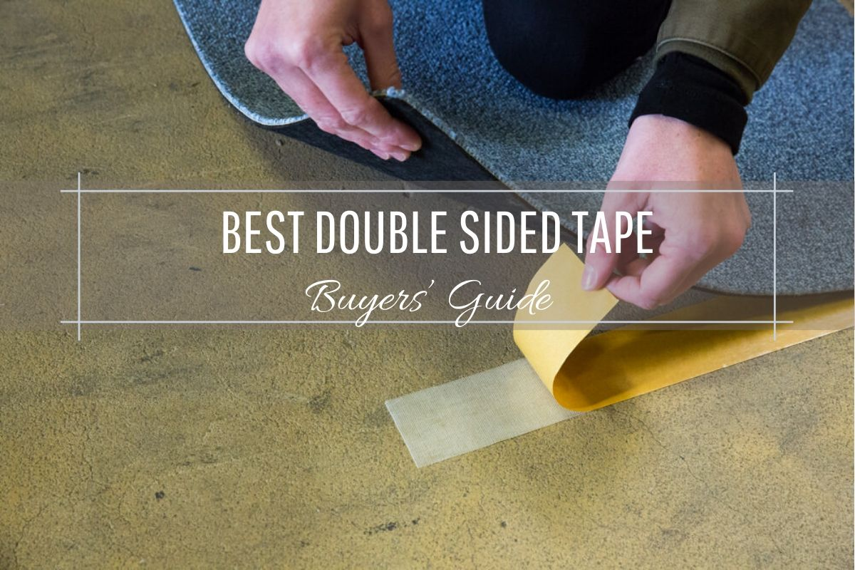 Best Double Sided Tape – 2020 Buyer's Guide