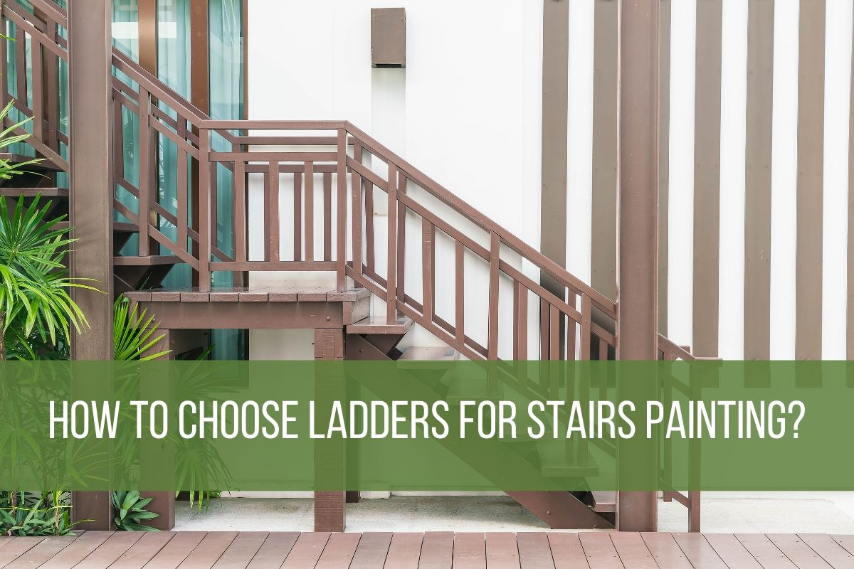 How-to-Choose-Ladders-for-Stairs-Painting