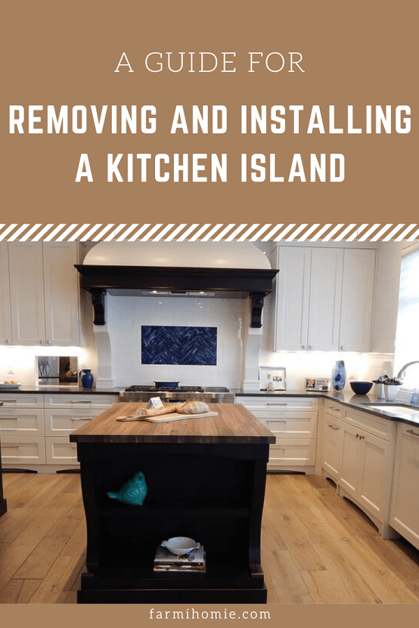 Guide For Removing And Installing A Kitchen Island Farmihomie Com