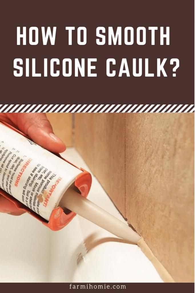How to Smooth Silicone Caulk