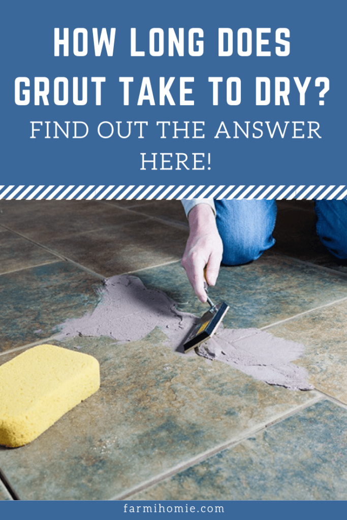 How Long Does Grout Take to Dry?