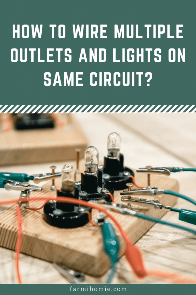 How To Wire Multiple Outlets And Lights On Same Circuit?