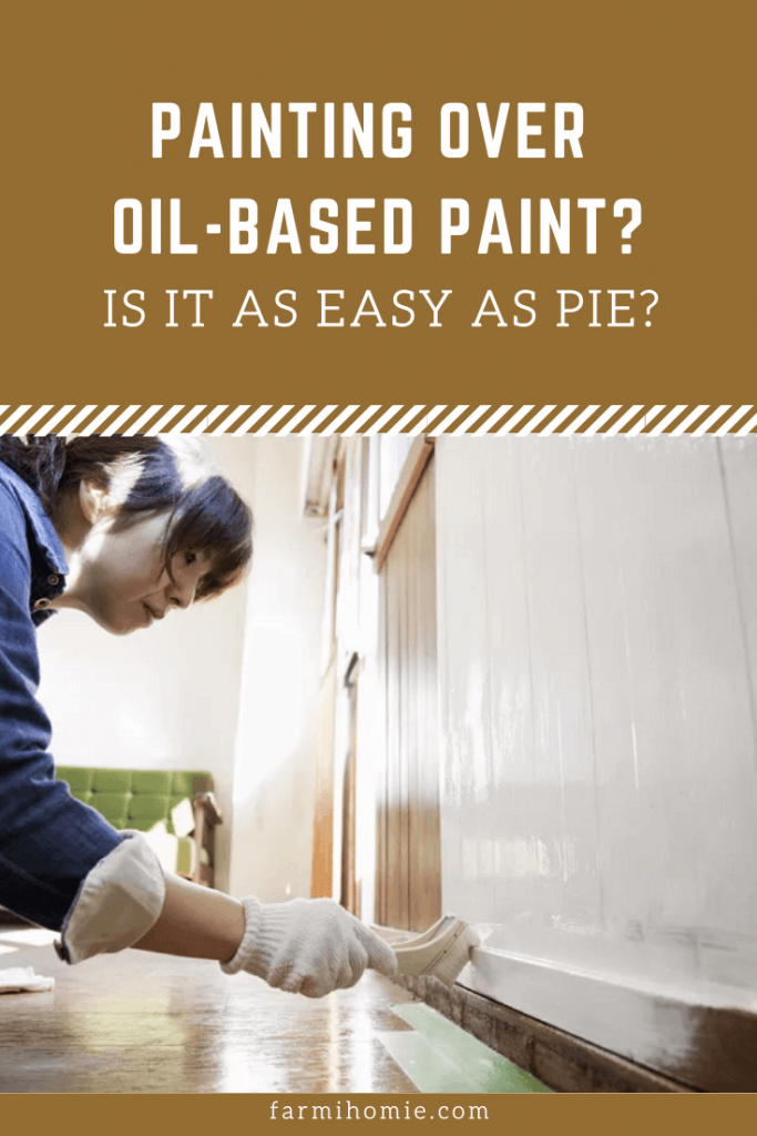 Painting over oil-based paint?