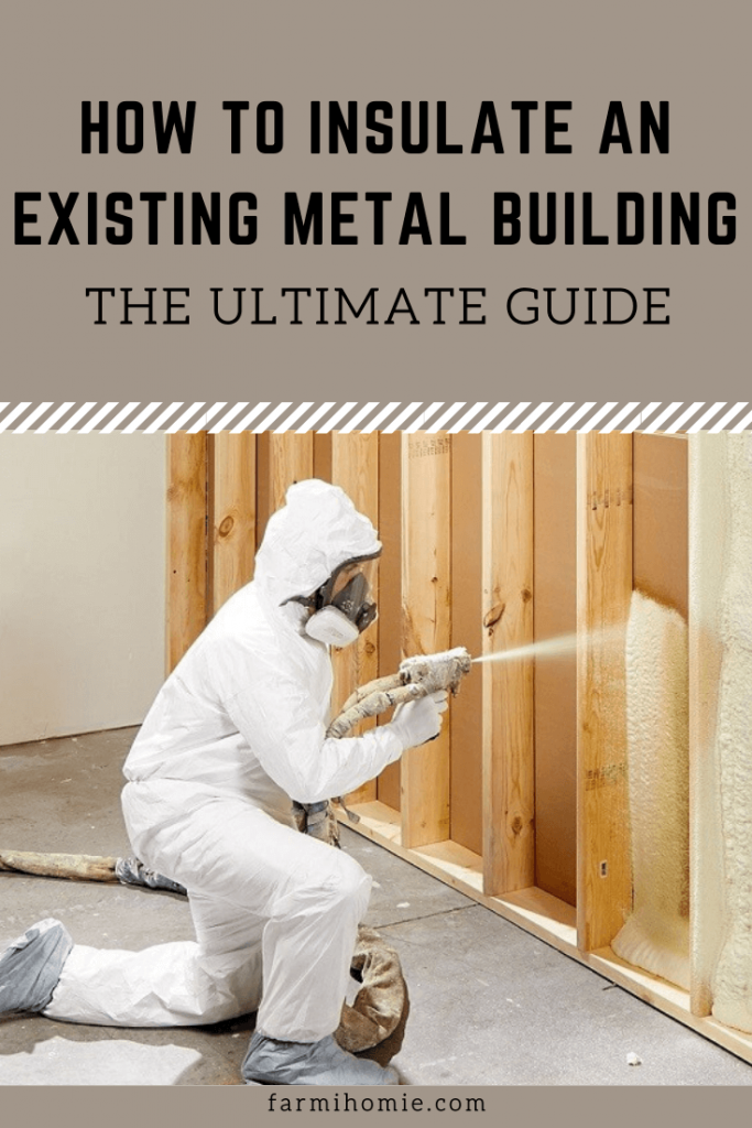 How To Insulate An Existing Metal Building